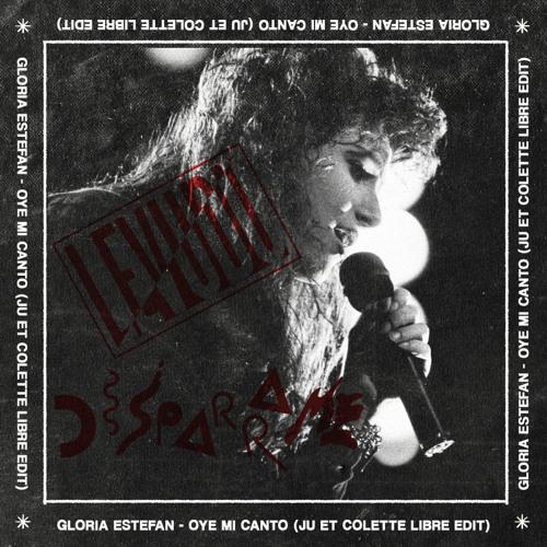 "Gloria Estefan ""Oye Mi Canto (Ju Et Colette Libre Edit)"""