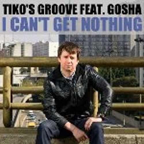 Tiko's Groove ft. Gosha - I Can't Get Nothing (Abel Ramos Sao Paulo With Love Remix)