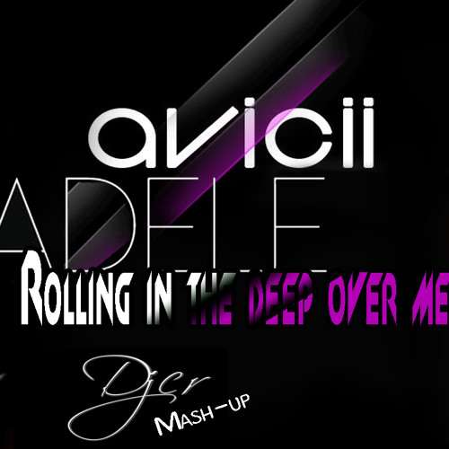 Adele Vs. Avicci - Rolling in the deep over me (Djcr mash-up) /Click the share button and share it/