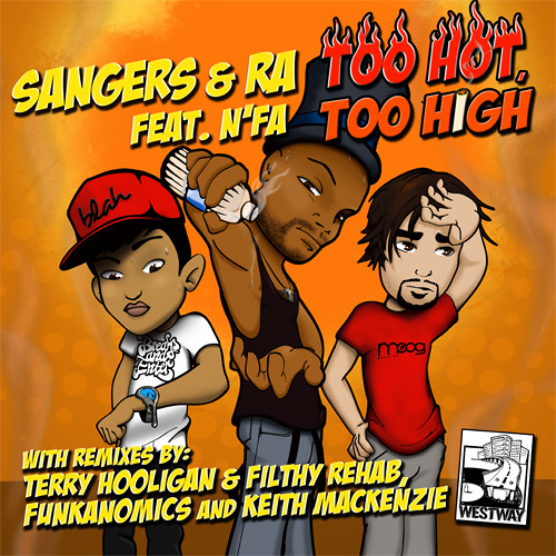 Sangers & Ra feat. N'FA - Too Hot, Too High (Terry Hooligan & Filthy Rehab Remix) [Westway Records]