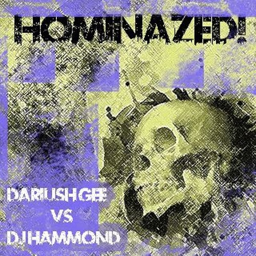 DARIUSH GEE VS DJ HAMMOND - Hominazed