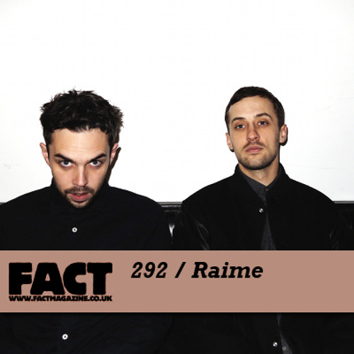 FACT mix 292 - Raime (Oct '11)