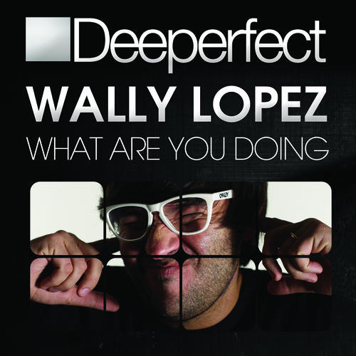 Wally Lopez - What Are You Doing (Stefano Noferini Remix) [Deeperfect]