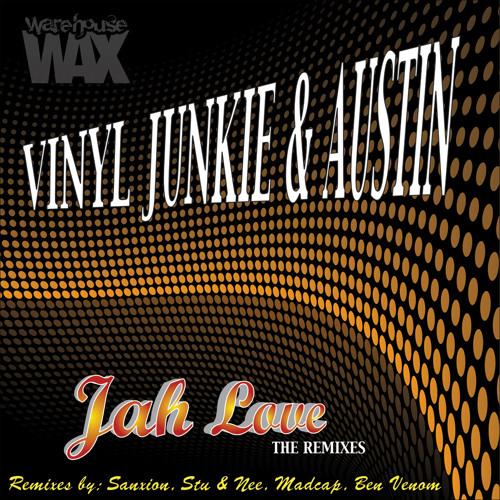 VINYL JUNKIE & AUSTIN - JAH LOVE (Stu & Nee Remix) (112k Clip)