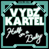 Vybz Kartel - Half On A Baby (Schlachthofbronx Remix)