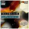 Dennis Shoker - Love and Fresh Wind (Dean Remix) [prozent027]