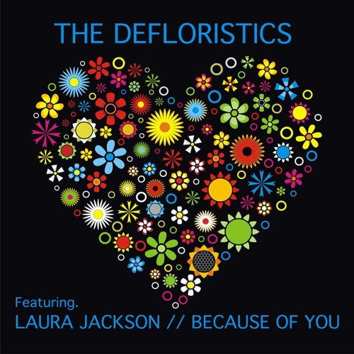 The Defloristics Feat Laura Jackson - Because Of You (12 Version)