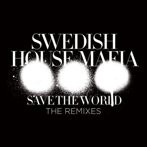 Swedish House Mafia - Save The World (Third Party remix)