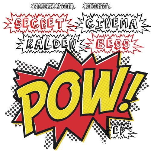 Secret Cinema & Kalden Bess - Pow Pow (Dub Mix) [GF030]