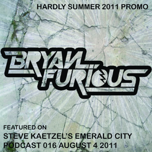 Bryan Furious - Hardly Summer 2011 Promo