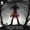 Delta Heavy - Hold Me