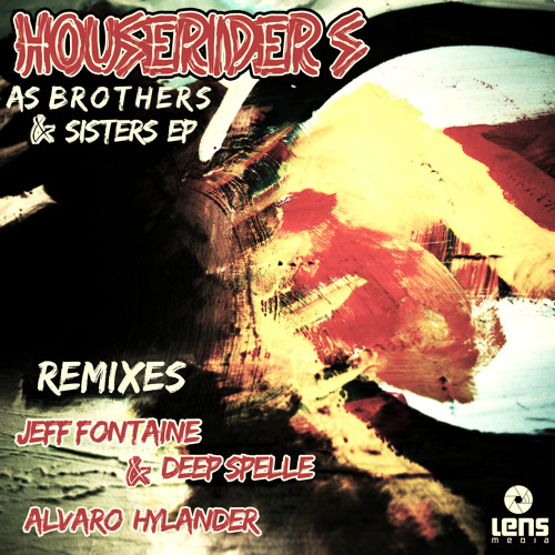 HouseRiders - As Brothers & Sisters (Jeff Fontaine & Deep Spelle Remix) [Lens Media]