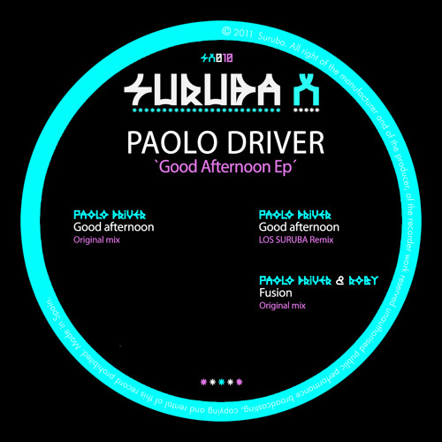 Paolo Driver - Good Afternoon (Los Suruba 90's remix). SURUBAX010
