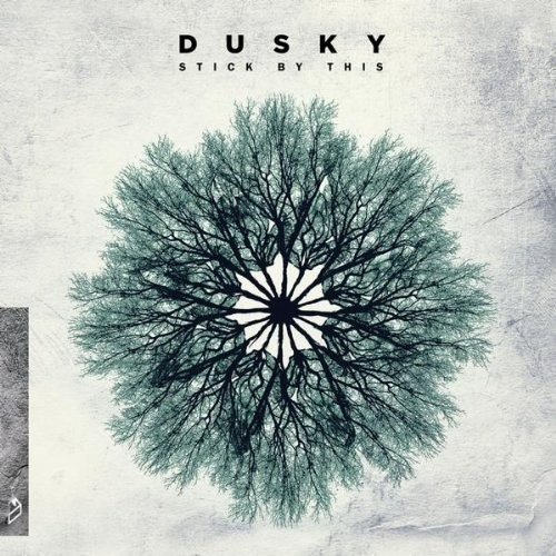 03 - Dusky - Stick By This