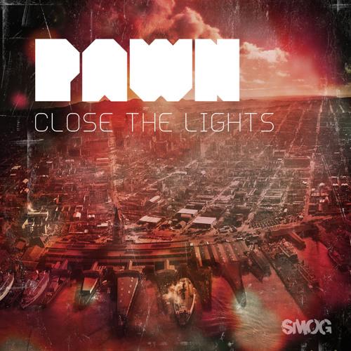 pawn - close the lights (full album)