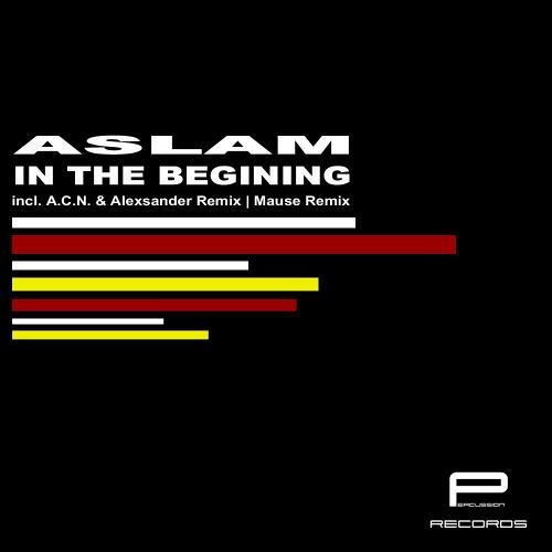 Aslam - In The Begining (Mause Remix)