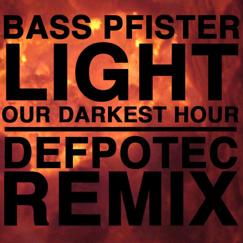"Bass☆Pfister- ""Light""FREE DOWNLOAD  (Defpotec Remix)"