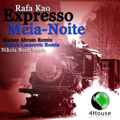 Rafa Kao - Expresso Meia-Noite  (original mix) 4house Digital records Buy it now !!!
