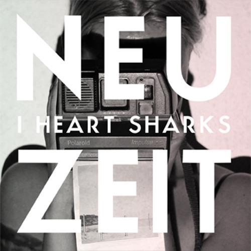 I Heart Sharks - Neuzeit