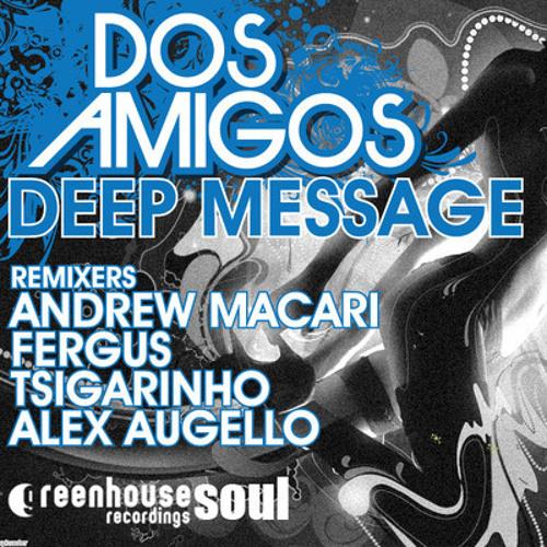 Dos Amigos - Deep Message (Alex Augello Remix)