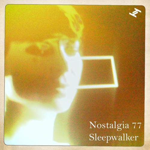 Nostalgia 77 - Sleepwalker