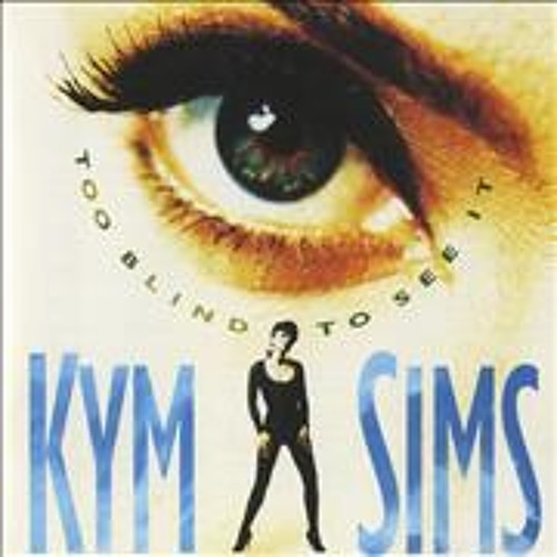 Kym Sims - Too blind to see it (PB Refix 2)