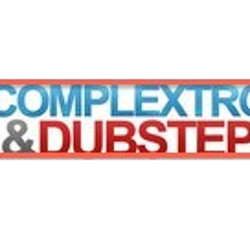 UK Complextro and Dubstep