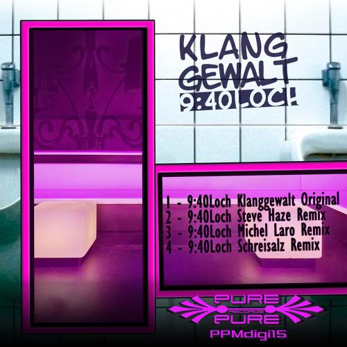 Klangewalt  9-40 Loch -  Michel Laro's dawn remix [free download]