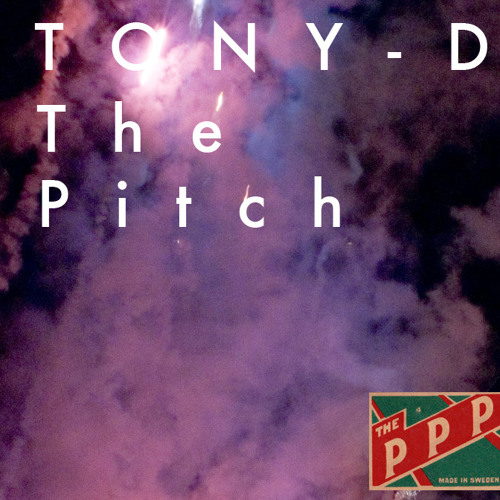 Tony-D The Pitch