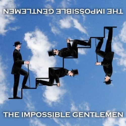 Impossible Gentlemen