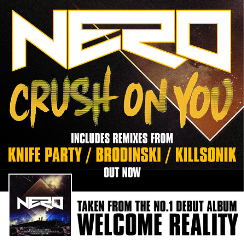 Nero - Crush On You (Killsonik Remix)