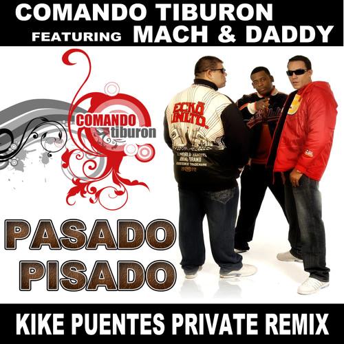 Comando Tiburon - Pasado Pisado (KikE Puentes Private Remix) ::: Free Download :::
