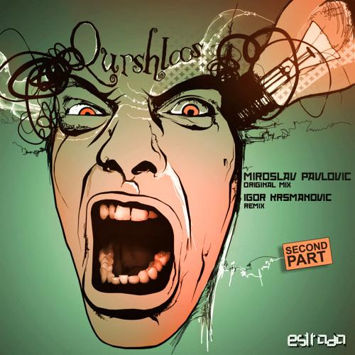 Miroslav Pavlovic - Qurshloos Second Part  (2012 mix)