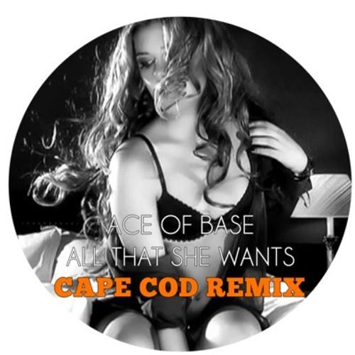 All That She Wants (Cape Cod Remix)