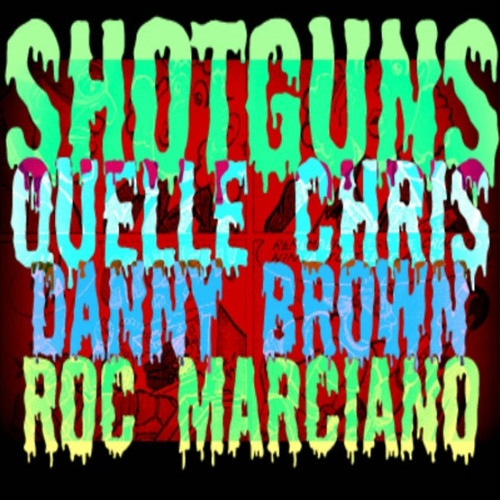 """Quelle Chris """"SHOTGUN"""" feat. Danny Brown, Roc Marciano (prod by Quelle Chris)"""
