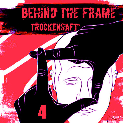 TrockenSaft - Behind The Frame vol.4 FREE FULL dwnld: http://pdj.cc/fbwUJ