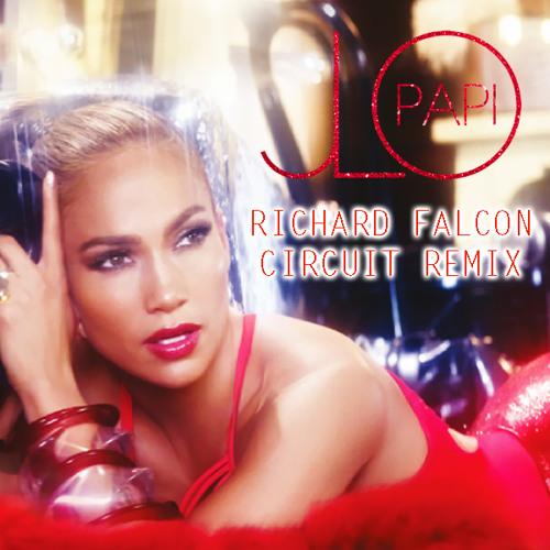 Papi JLo (Richard Falcon Circuit Remix)