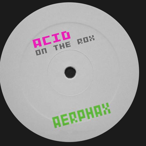 AERPHAX - Acid on the Rox