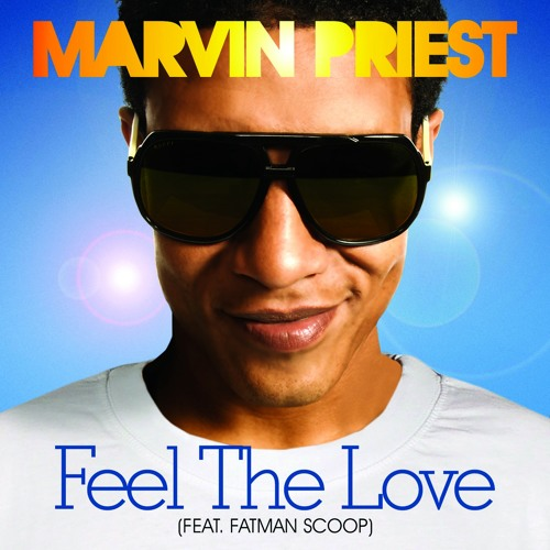 """Marvin Priest """"Feel The Love"""" (Chuckie Remix) [Preview]"""
