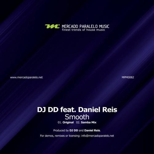 DJ DD Ft Daniel Reis - Smooth (Samba Mix)