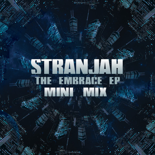 Stranjah - The Embrace EP Mini Mix