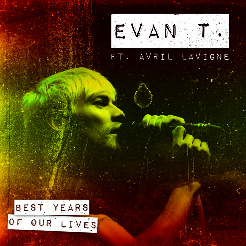 "Evan.T feat Avril Lavigne-""Best Years Of Our Lives"" (Single)"