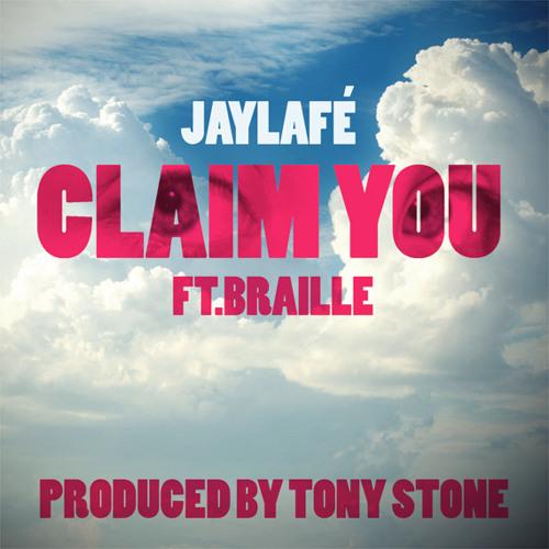 Jaylafé - Claim You ft. Braille & Aarren Jamison