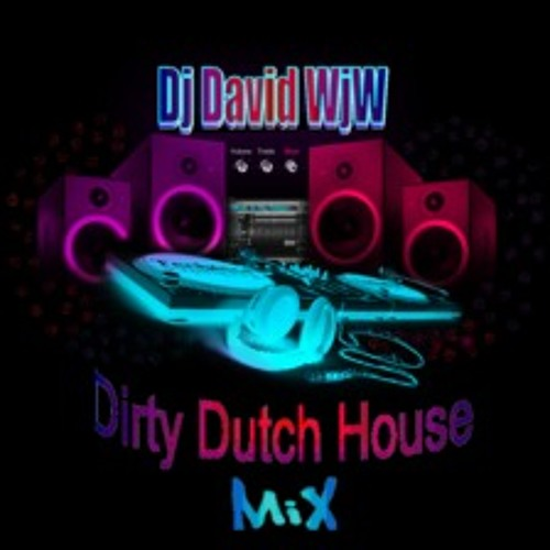 Dj David WjW - Dirty Dutch House Mix (Part 2)