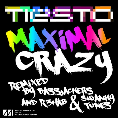 Tiesto - Maximal Crazy (R3hab & Swanky Tunes Remix)