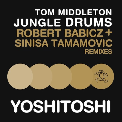 Tom Middelton 'Jungle Drums' : Robert Babicz Remix [Yoshitoshi] - Out Now!