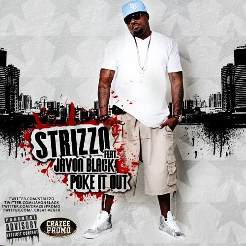 Strizzo feat: Javon Black - POKE IT OUT (MAIN)