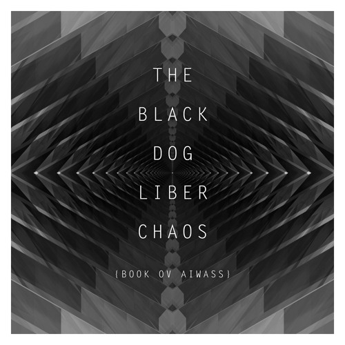 Dustv033 The Black Dog - Liber Chaos