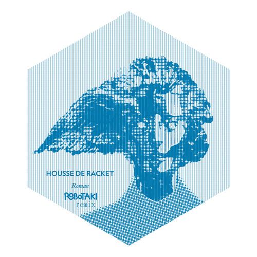 Housse De Racket - Roman (Robotaki Remix)