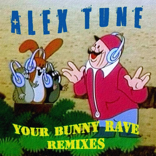 Alex Tune - Your Bunny Rave (WSicko Remix)